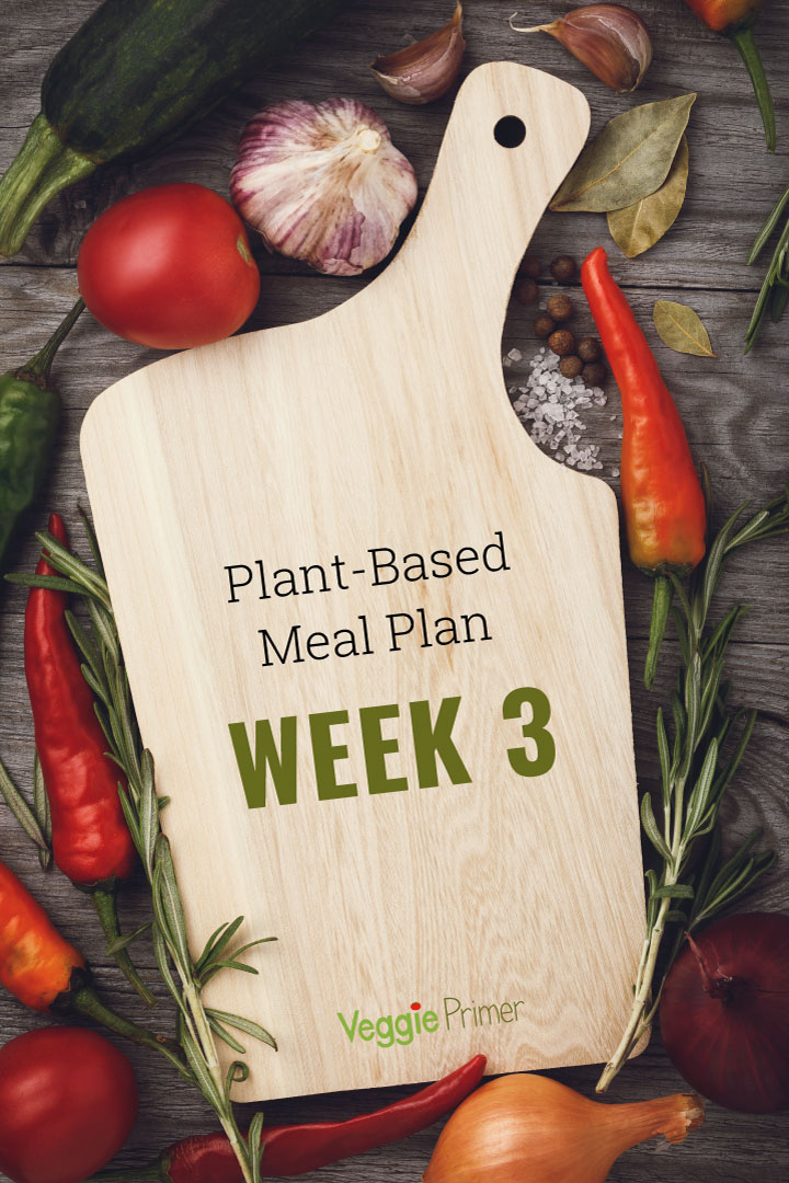 Plant-Based Meal Plan for Week 3 - text on cutting board surrounded by vegetables