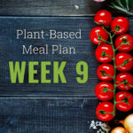 Week 9 Meal Plan - Vegan and Gluten-Free