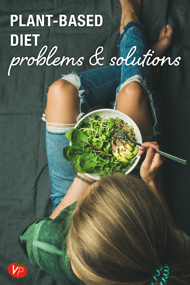 Common plant-based diet problems include excess gas, herpes outbreaks, weight gain and vitamin deficiencies. But each concern has a simple solution. | VeggiePrimer.com